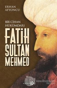 Bir Cihan Hükümdarı Fatih Sultan Mehmed