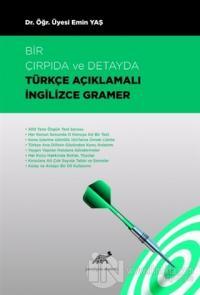 Bir Çırpıda ve Detayda Türkçe Açıklamalı İngilizce Gramer Emin Yaş