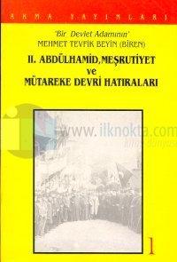 Bir Devlet Adamının Mehmet Tevfik Bey'in (Biren) 2. Abdülhamid, Meşrutiyet ve Mütareke Devri Hatıral