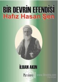 Bir Devrin Efendisi Hafız Hasan Şen