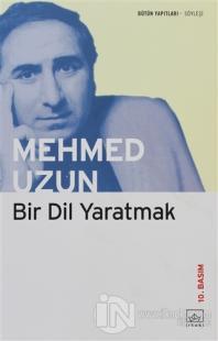 Bir Dil Yaratmak %40 indirimli Mehmed Uzun