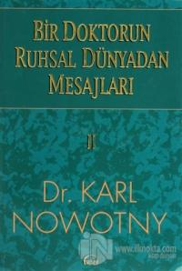 Bir Doktorun Ruhsal Dünyadan Mesajları: 2