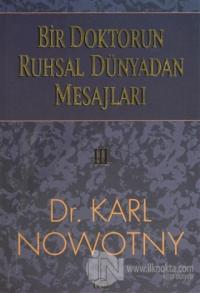Bir Doktorun Ruhsal Dünyadan Mesajları: 3