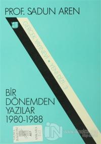 Bir Dönemden Yazılar 1980-1988