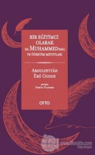 Bir Eğitimci Olarak Hz. Muhammed (SAS) ve Öğretim Metotları (Ciltli)