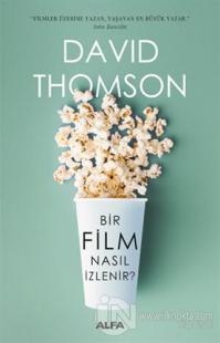 Bir Film Nasıl İzlenir %20 indirimli David Thomson