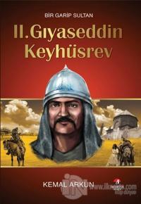 Bir Garip Sultan : 2. Gıyaseddin Keyhüsrev