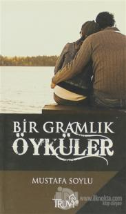 Bir Gramlık Öyküler Mustafa Soylu