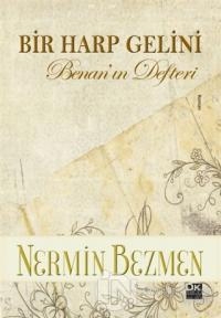 Bir Harp Gelini - Benan'ın Defteri