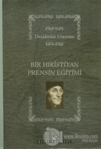 Bir Hıristiyan Prensin Eğitimi (Ciltli)