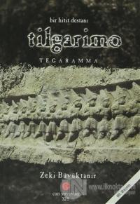 Bir Hitit Destanı : Tilgarimo - Tegaramma