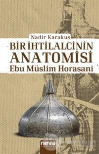 Bir İhtilalcinin Anatomisi - Ebu Müslim Horasani