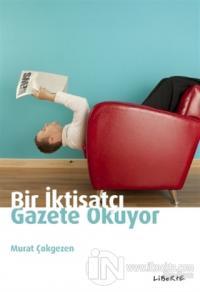 Bir İktisatçı Gazete Okuyor