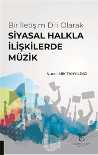 Bir İletişim Dili Olarak Siyasal Halkla İlişkilerde Müzik