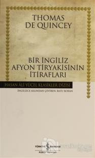 Bir İngiliz Afyon Tiryakisinin İtirafları %23 indirimli Thomas de Quin