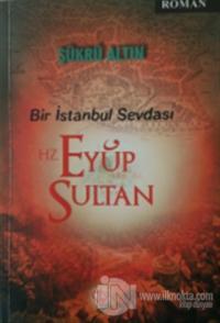 Bir İstanbul Sevdası - Hz. Eyüp Sultan