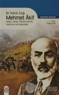 Bir İstiklal Aşığı Mehmet Akif %25 indirimli Turgay Anar