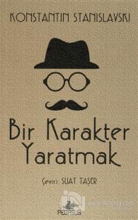 Bir Karakter Yaratmak Konstantin Stanislavski