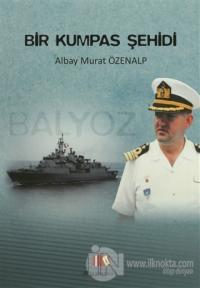 Bir Kumpas Şehidi : Albay Murat Özenalp