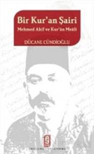 Bir Kur'an Şairi Mehmed Akif ve Kur'an Meali