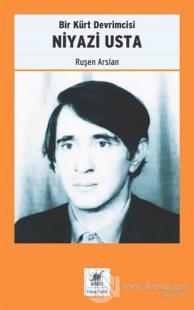 Bir Kürt Devrimcisi Niyazi Usta Ruşen Arslan