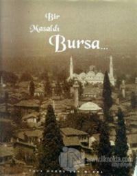 Bir Masaldı Bursa... (Ciltli)