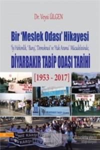 Bir Meslek Odası Hikayesi - Diyarbakır Tabib Odası Tarihi