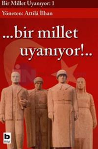 Bir Millet Uyanıyor:1-Bir Milet Uyanıyor!