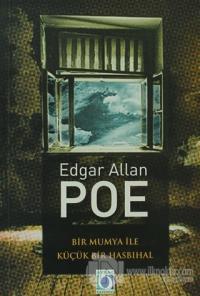 Bir Mumya ile Küçük Bir Hasbıhal Edgar Allan Poe