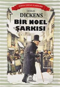 Bir Noel Şarkısı - Dünya Çocuk Klasikleri Charles Dickens