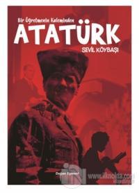 Bir Öğretmenin Kaleminden Atatürk Sevil Köybaşı