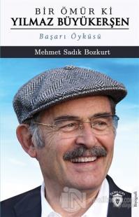 Bir Ömür Ki Yılmaz Büyükerşen Mehmet Sadık Bozkurt