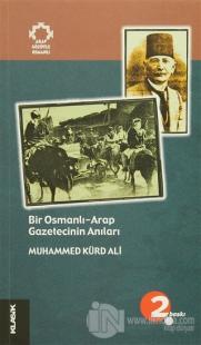 Bir Osmanlı-Arap Gazetecinin Anıları