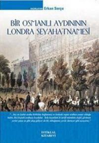 Bir Osmanlı Aydınının Londra Seyahatnamesi