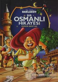 Bir Osmanlı Hİkayesi (Ciltli)