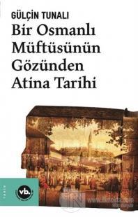 Bir Osmanlı Müftüsünün Gözünden Atina Tarihi