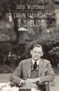 Bir Şairin Yaşamöyküsü: T. S. Eliot
