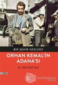 Bir Şehir Sözlüğü - Orhan Kemal'in Adana'sı