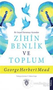 Bir Sosyal Davranışçı Açısından Zihin Benlik ve Toplum George Herbert