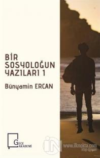 Bir Sosyoloğun Yazıları 1 %20 indirimli Bünyamin Ercan