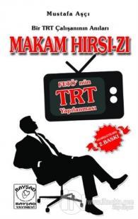 Bir TRT Çalışanının Anıları Makam Hırsızı