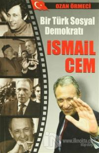 Bir Türk Sosyal Demokratı: İsmail Cem