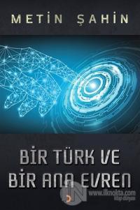 Bir Türk ve Bir Ana Evren