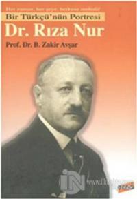Bir Türkçü'nün Portresi Dr. Rıza Nur