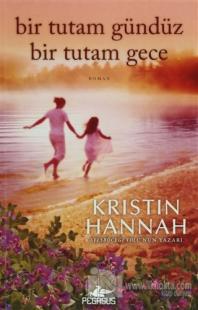 Bir Tutam Gündüz Bir Tutam Gece Kristin Hannah