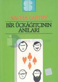 Bir Üçkağıtçının Anıları Sacha Guitry