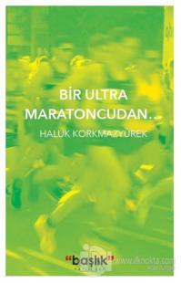 Bir Ultra Maratoncudan…