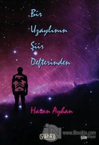 Bir Uzaylının Şiir Defterinden %10 indirimli Hasan Ayhan