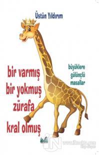 Bir Varmış Bir Yokmuş Zürafa Kral Olmuş