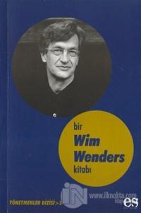 Bir Wim Wenders Kitabı Yönetmenler Dizisi 3